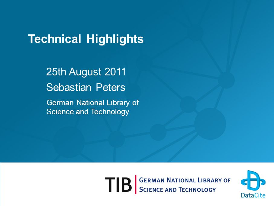 Technical Highlights 25th August 2011 Sebastian Peters German National Library of Science and Technology