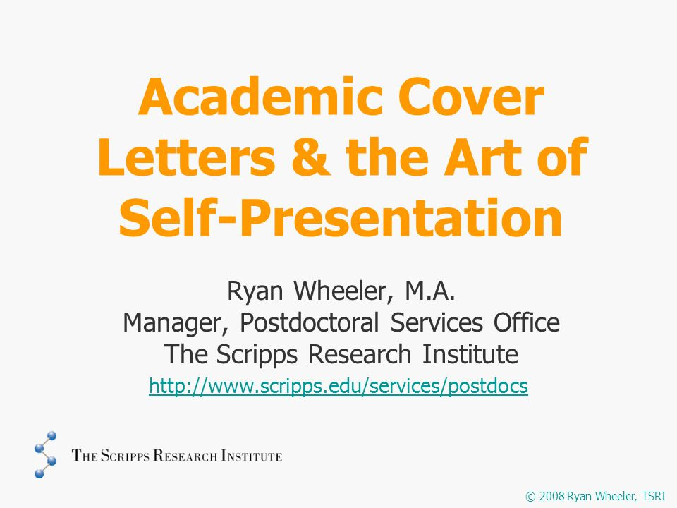 Academic Cover Letters & the Art of Self-Presentation Ryan Wheeler, M.A.