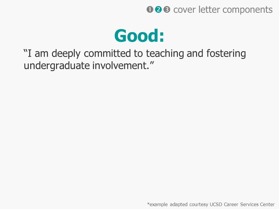Good: I am deeply committed to teaching and fostering undergraduate involvement.