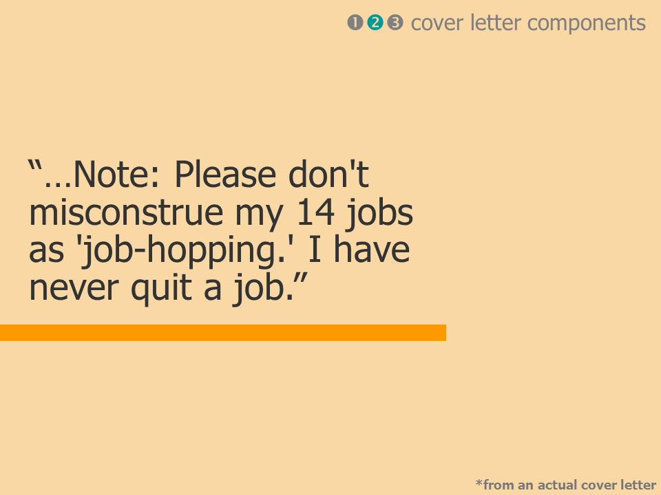 …Note: Please don t misconstrue my 14 jobs as job-hopping. I have never quit a job.