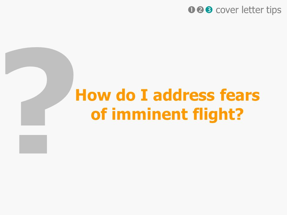 How do I address fears of imminent flight cover letter tips