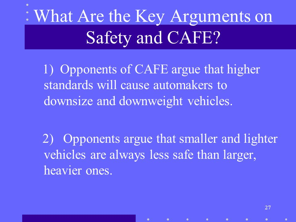 27 What Are the Key Arguments on Safety and CAFE.