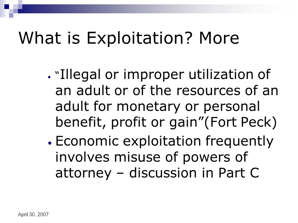 April 30, 2007 What is Exploitation.