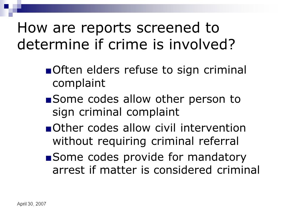 April 30, 2007 How are reports screened to determine if crime is involved.