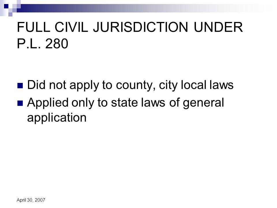 April 30, 2007 FULL CIVIL JURISDICTION UNDER P.L.