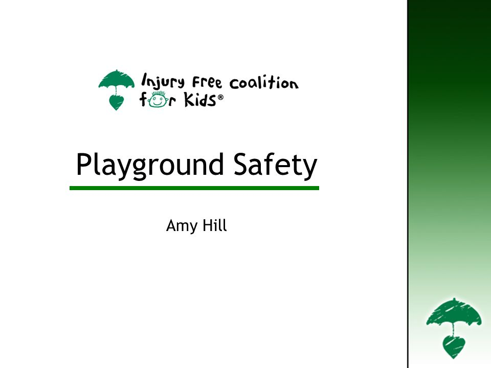 Playground Safety Amy Hill Playground Safety