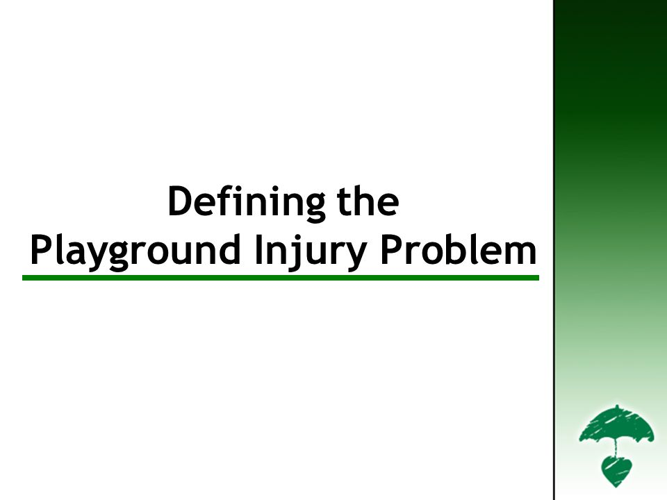 Defining the Playground Injury Problem Defining the Playground Injury Problem