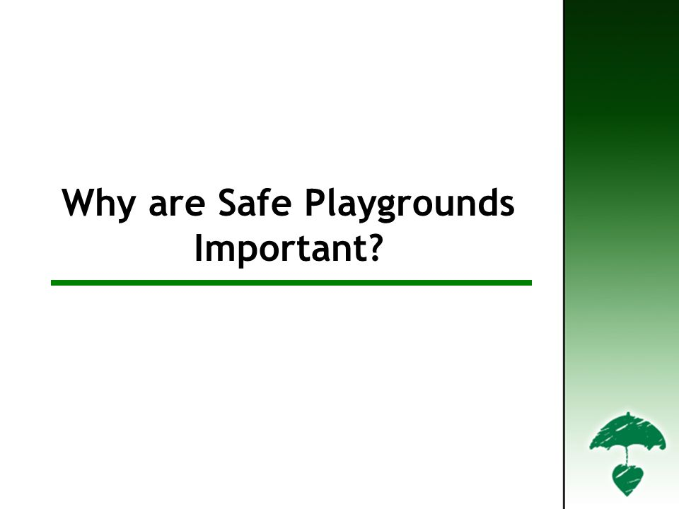Why are Safe Playgrounds Important