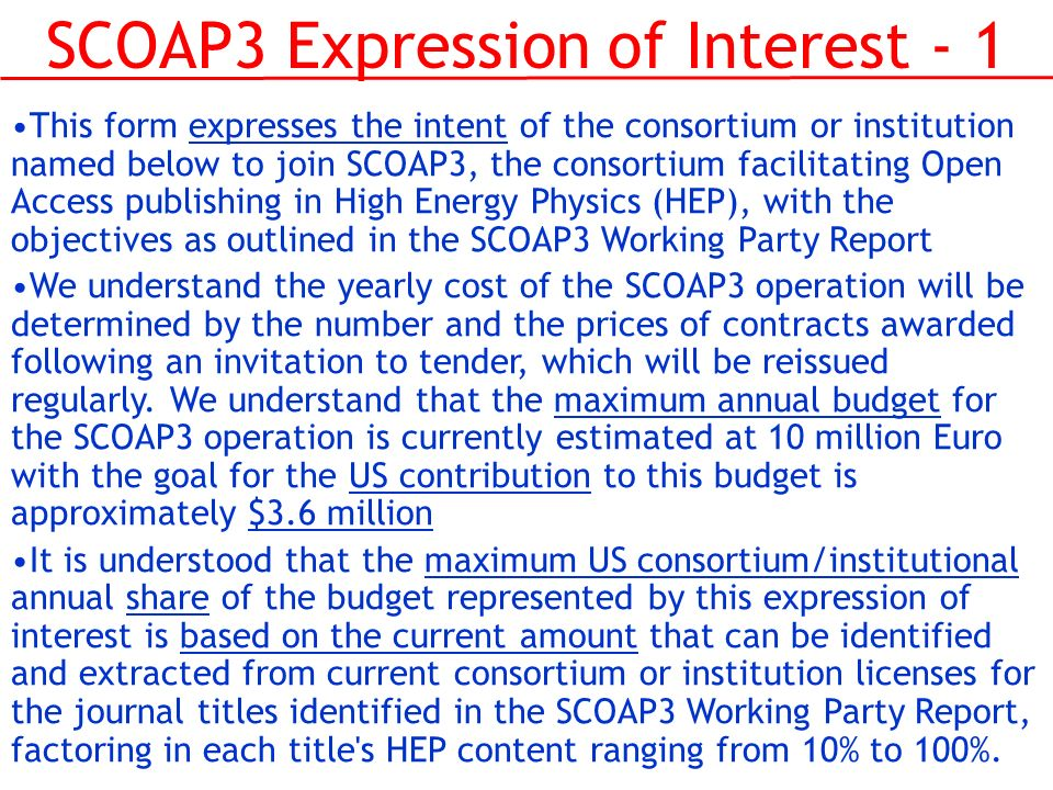 SCOAP3 Expression of Interest - 1 This form expresses the intent of the consortium or institution named below to join SCOAP3, the consortium facilitat