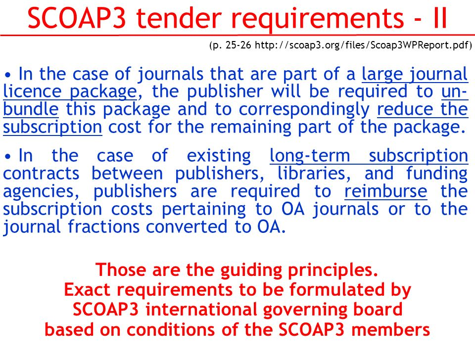 SCOAP3 tender requirements - II (p. 25-26 http://scoap3.org/files/Scoap3WPReport.pdf) In the case of journals that are part of a large journal licence