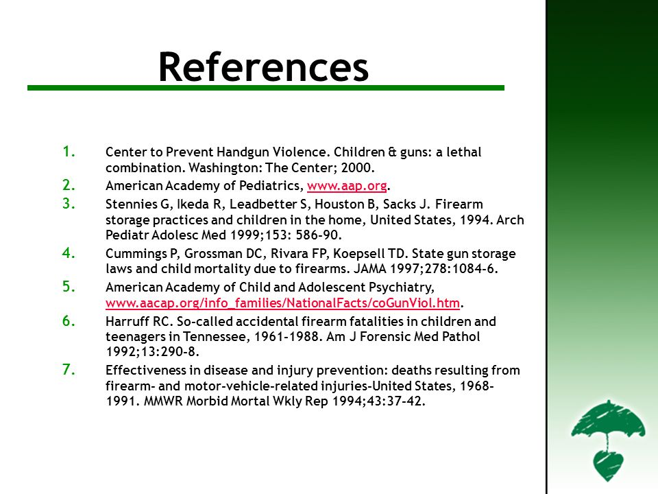 ReferencesFor Further Information References 1. Center to Prevent Handgun Violence.