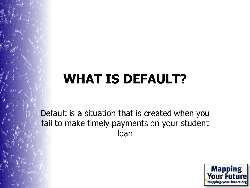 WHAT IS DEFAULT.