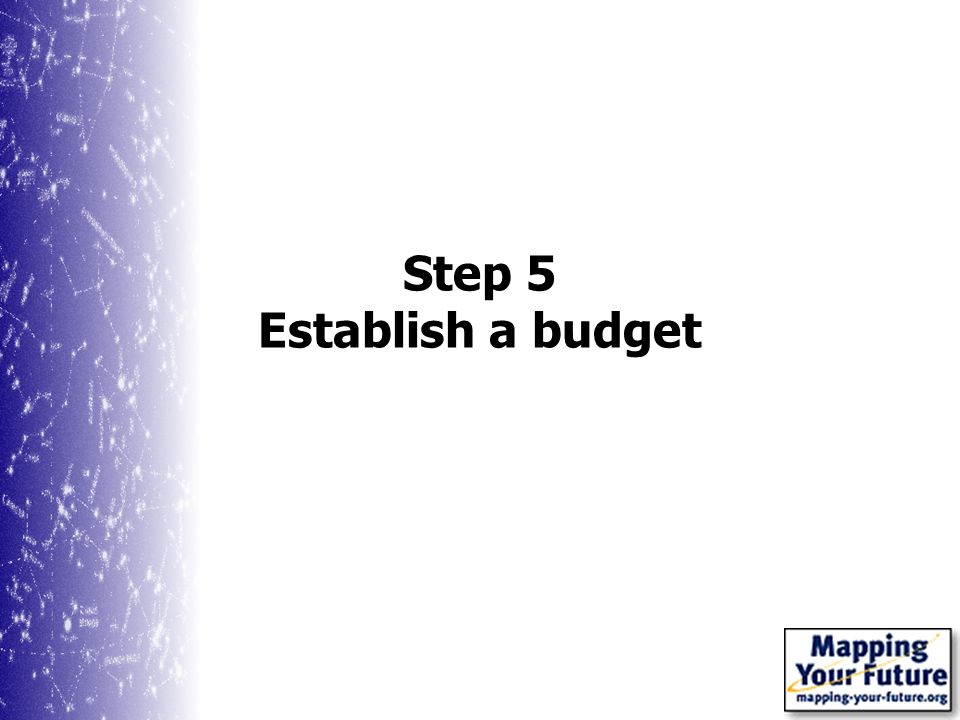 Step 5 Establish a budget