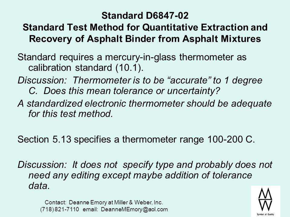 Contact: Deanne Emory at Miller & Weber, Inc. (718) 821-7110 email: DeanneMEmory@aol.com Standard D6847-02 Standard Test Method for Quantitative Extra