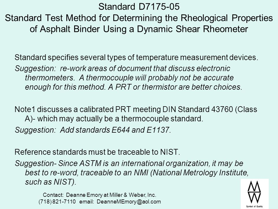 Contact: Deanne Emory at Miller & Weber, Inc. (718) 821-7110 email: DeanneMEmory@aol.com Standard D7175-05 Standard Test Method for Determining the Rh