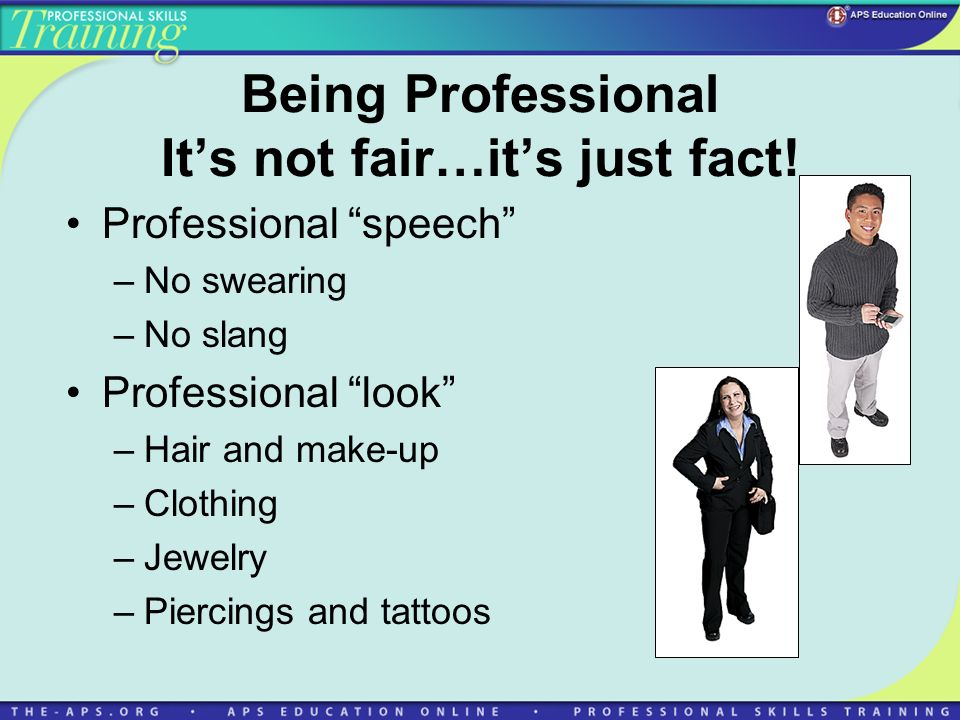Being Professional Its not fair…its just fact.