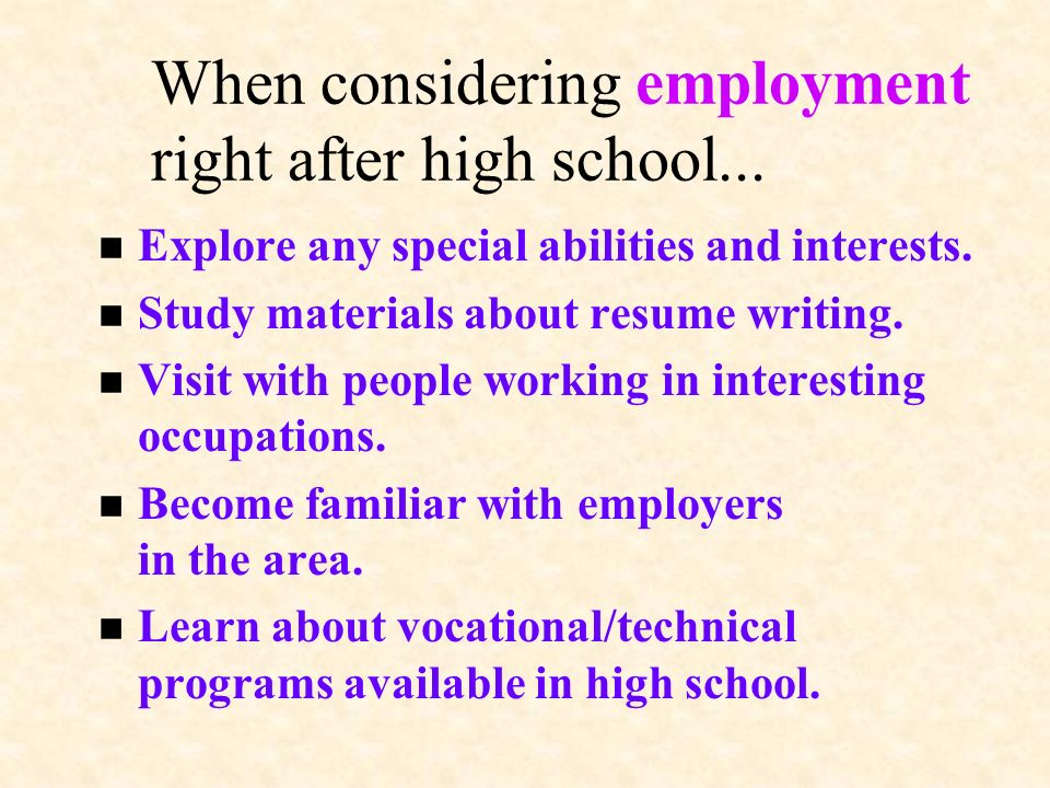When considering employment right after high school...