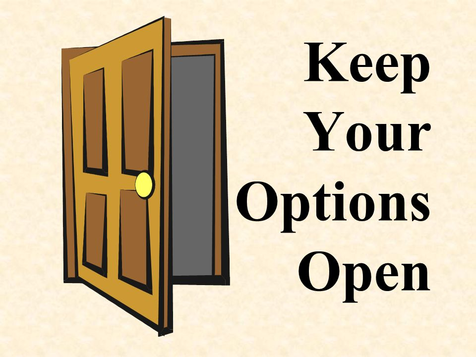 Keep Your Options Open