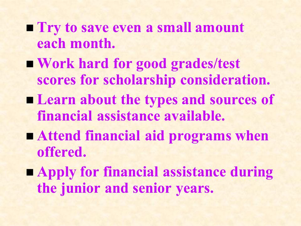 n Try to save even a small amount each month.
