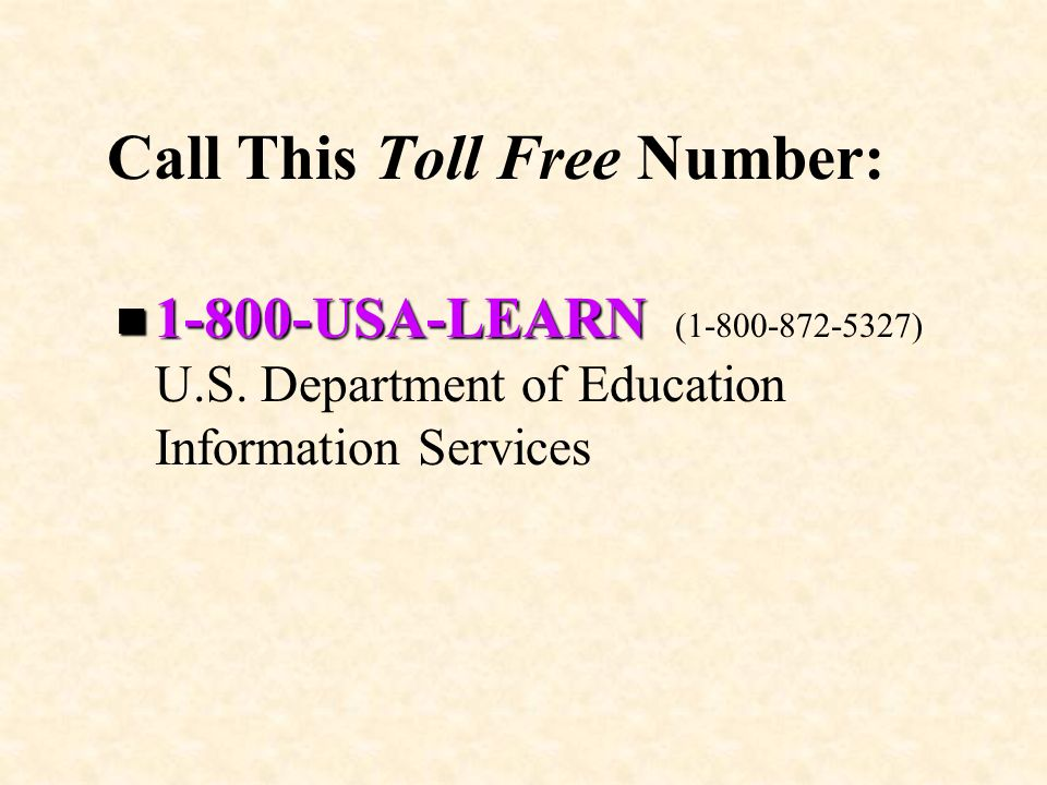 Call This Toll Free Number: n USA-LEARN n USA-LEARN ( ) U.S.