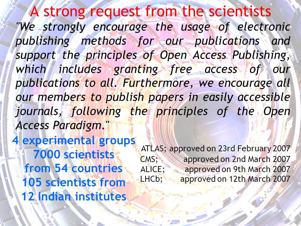A strong request from the scientists We strongly encourage the usage of electronic publishing methods for our publications and support the principles of Open Access Publishing, which includes granting free access of our publications to all.