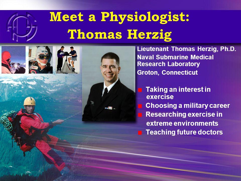 Meet a Physiologist: Thomas Herzig Lieutenant Thomas Herzig, Ph.D.