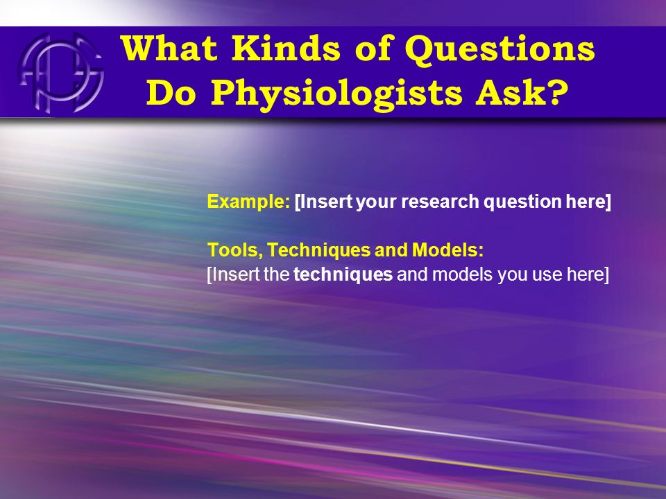 Meet a Physiologist [Add your picture] [Add a few points on how you got interested and what your work is]