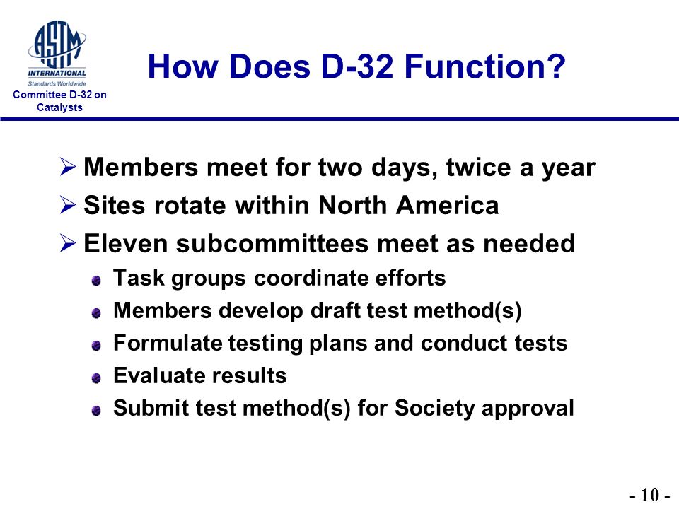 Committee D-32 on Catalysts How Does D-32 Function.