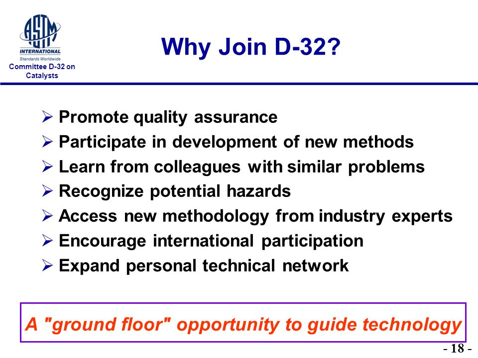 Committee D-32 on Catalysts Why Join D-32.
