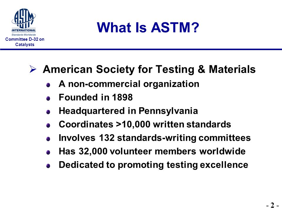 Committee D-32 on Catalysts What Is ASTM.