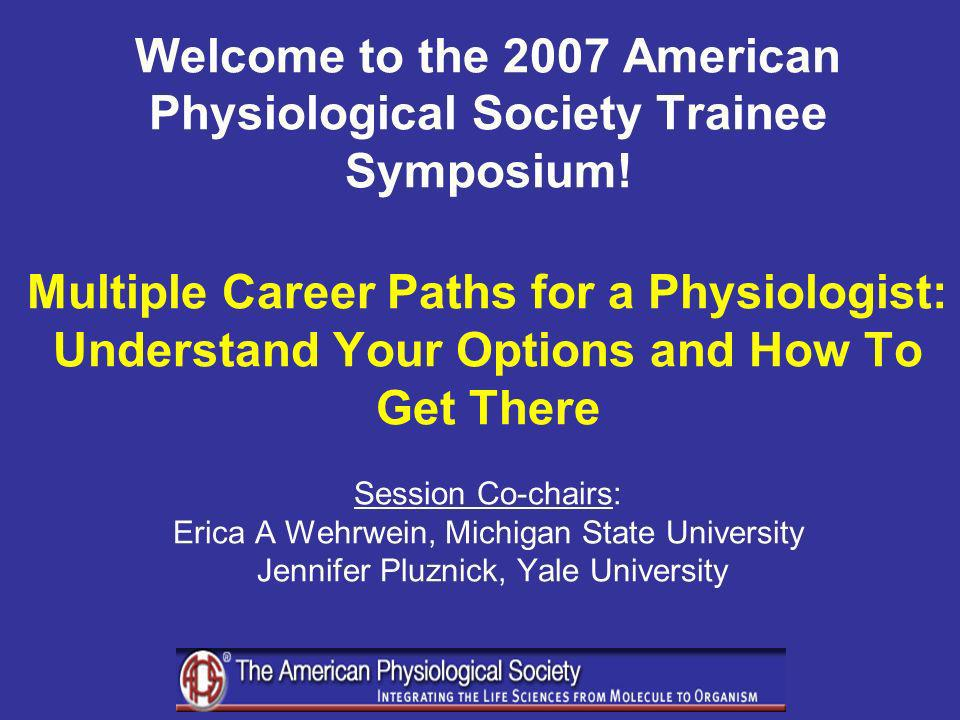 American Physiological Society Trainee Advisory Committee (http://www.the-aps.org/trainees/index.htm)