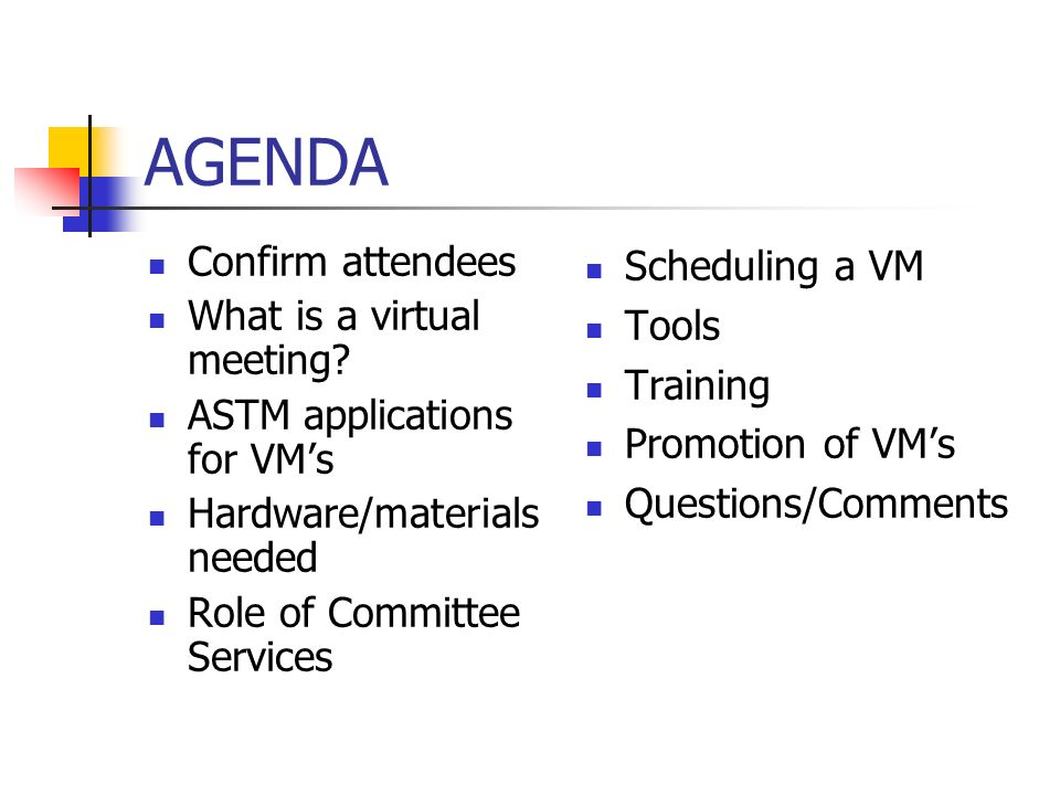 AGENDA Confirm attendees What is a virtual meeting.