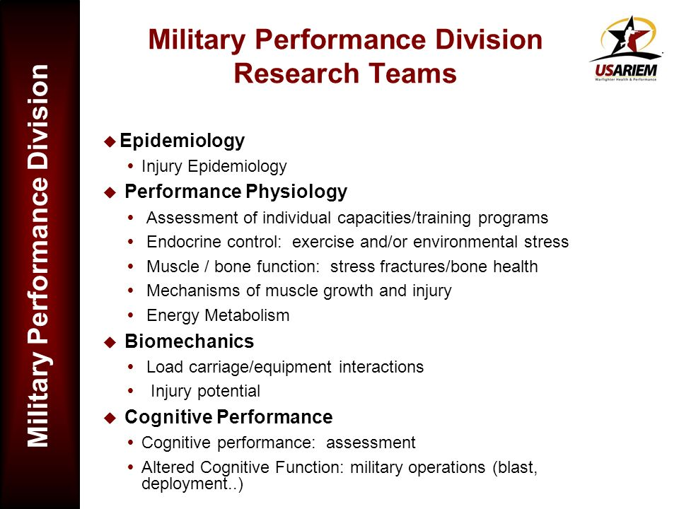 Military Performance Division Military Performance Division Research Teams Epidemiology Injury Epidemiology Performance Physiology Assessment of indiv