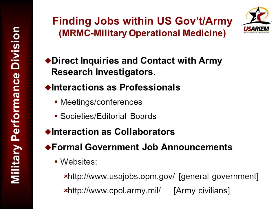 Military Performance Division Finding Jobs within US Govt/Army (MRMC-Military Operational Medicine) Direct Inquiries and Contact with Army Research In