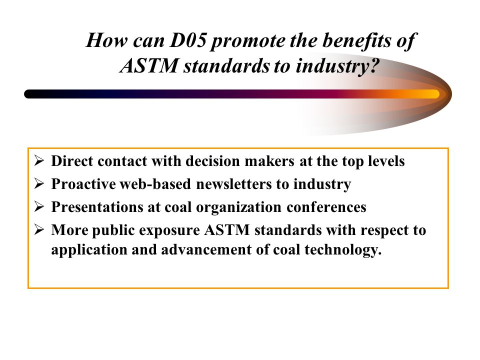 How can D05 promote the benefits of ASTM standards to industry.