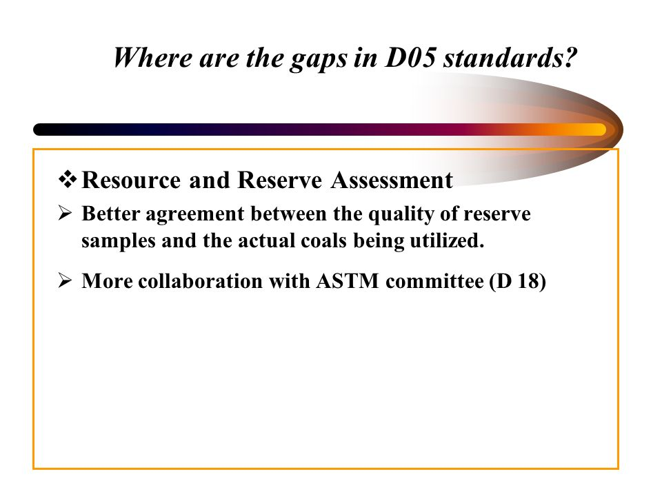 Where are the gaps in D05 standards.