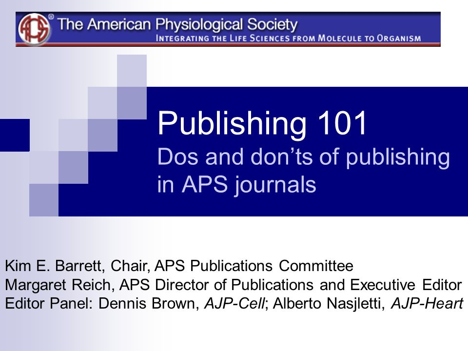 Publishing 101 Dos and donts of publishing in APS journals Kim E.