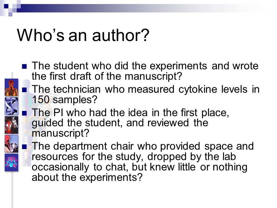 Whos an author.The student who did the experiments and wrote the first draft of the manuscript.