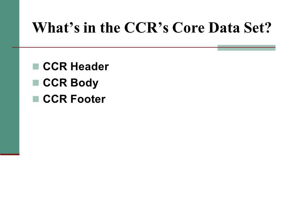 CCR Header CCR Body CCR Footer Whats in the CCRs Core Data Set?