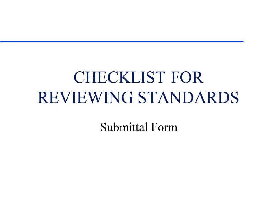 CHECKLIST FOR REVIEWING STANDARDS Submittal Form