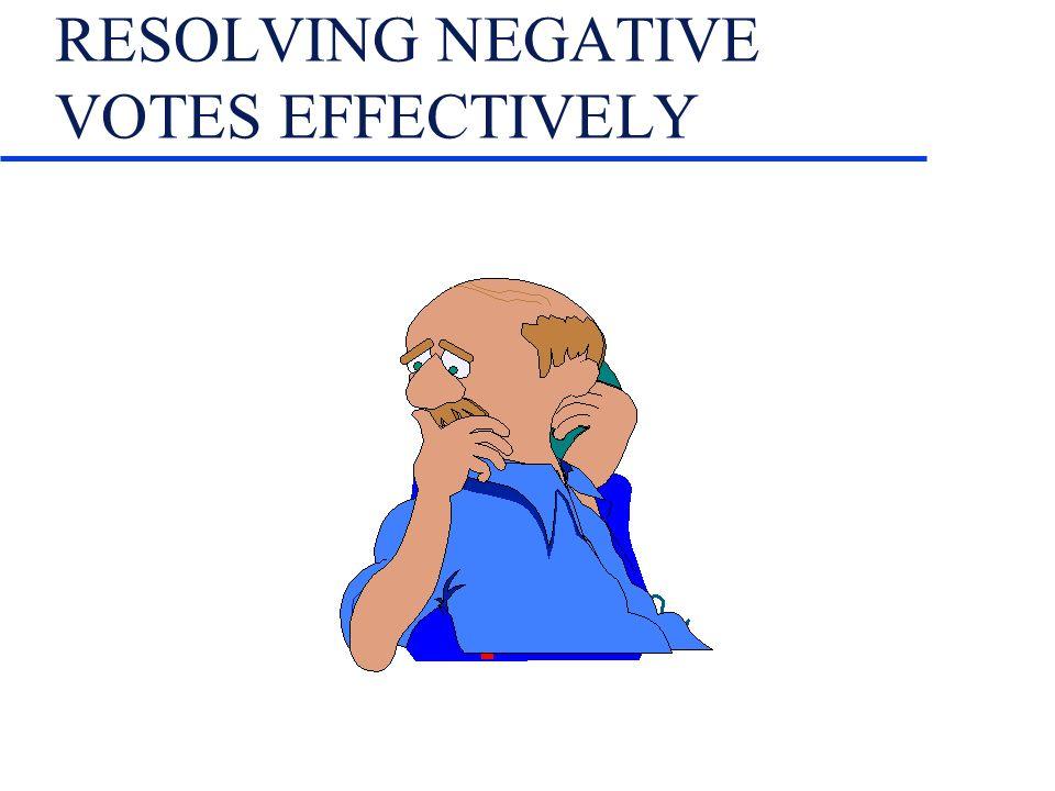 RESOLVING NEGATIVE VOTES EFFECTIVELY