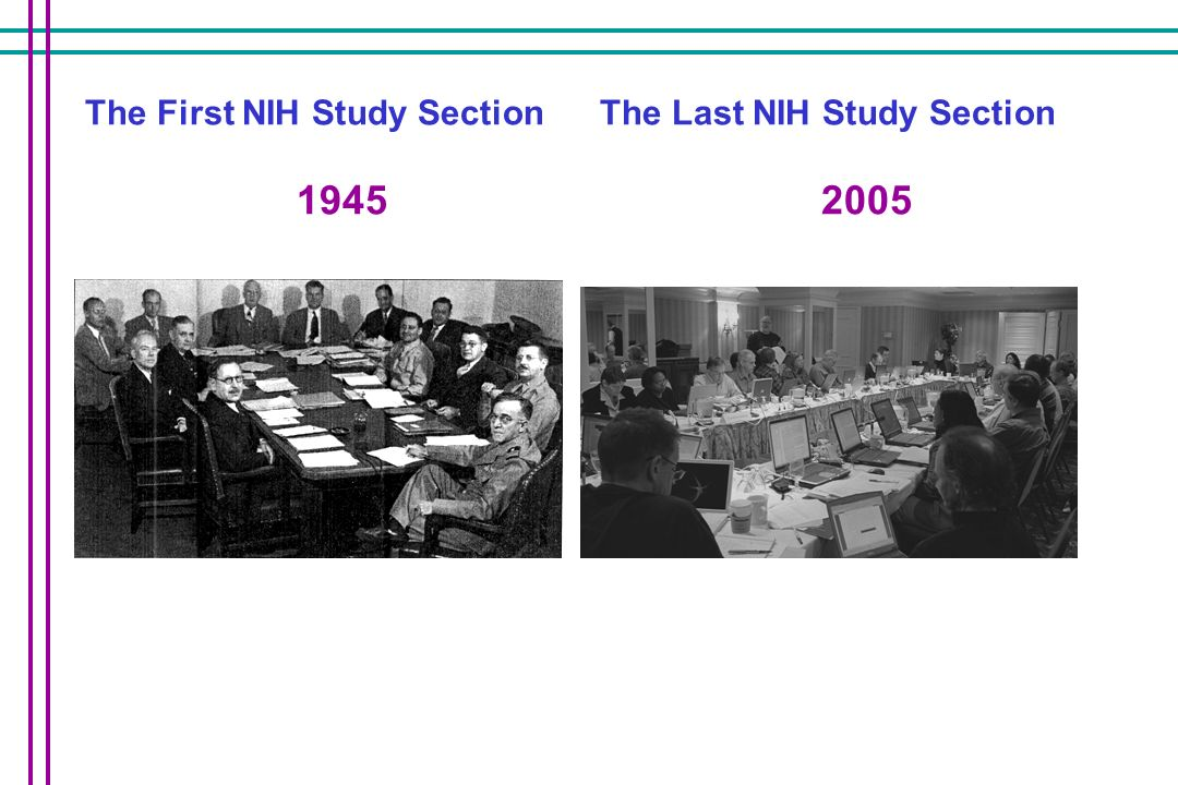 The First NIH Study Section 1945 The Last NIH Study Section 2005