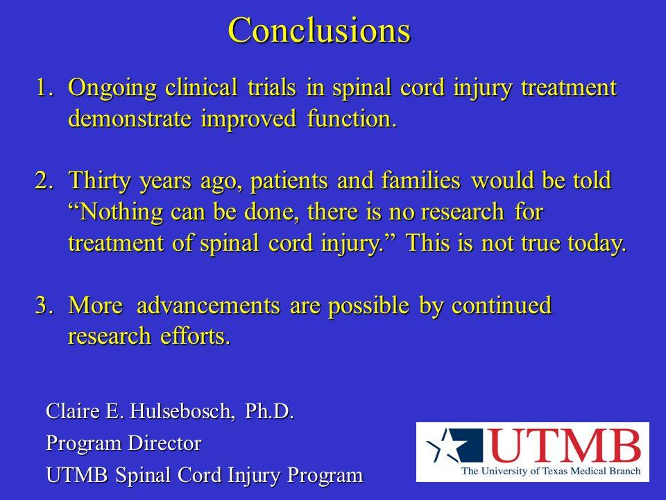 Conclusions Claire E. Hulsebosch, Ph.D.