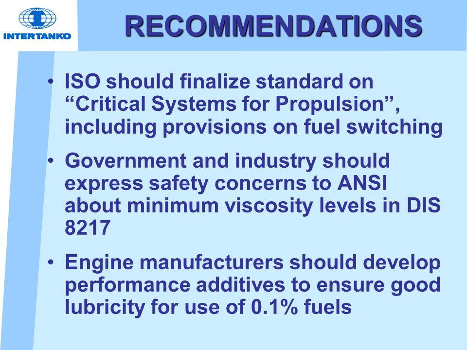 RECOMMENDATIONS ISO should finalize standard on Critical Systems for Propulsion, including provisions on fuel switching Government and industry should