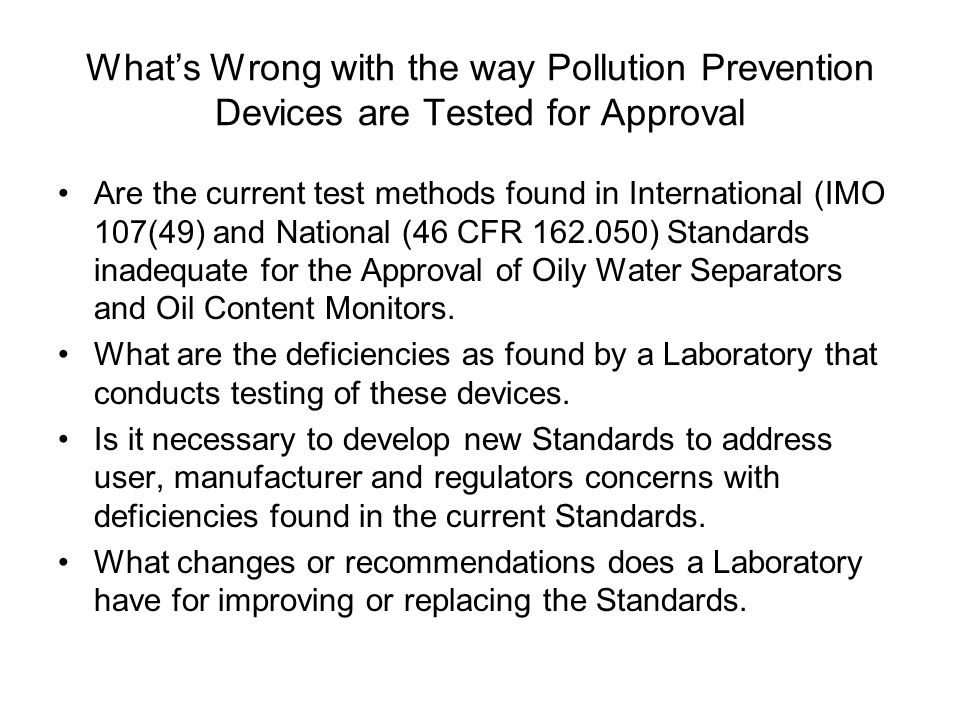 Whats Wrong with the way Pollution Prevention Devices are Tested for Approval Are the current test methods found in International (IMO 107(49) and Nat