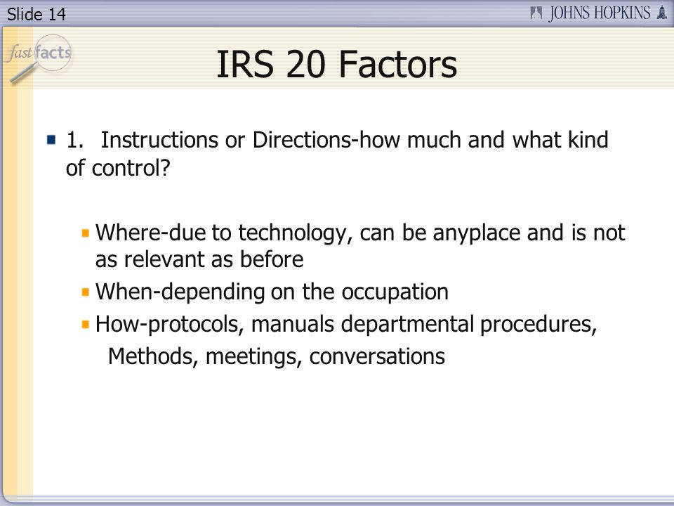 Slide 14 IRS 20 Factors 1. Instructions or Directions-how much and what kind of control.