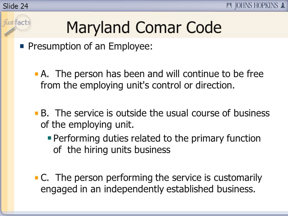 Slide 24 Maryland Comar Code Presumption of an Employee: A.