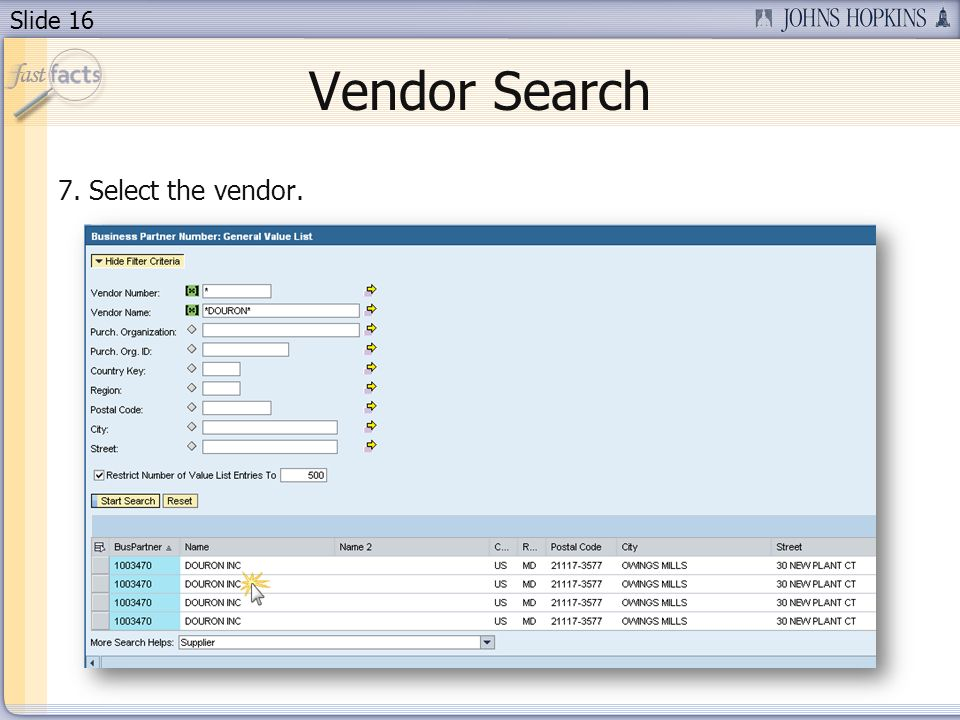 Slide 16 Vendor Search 7. Select the vendor.