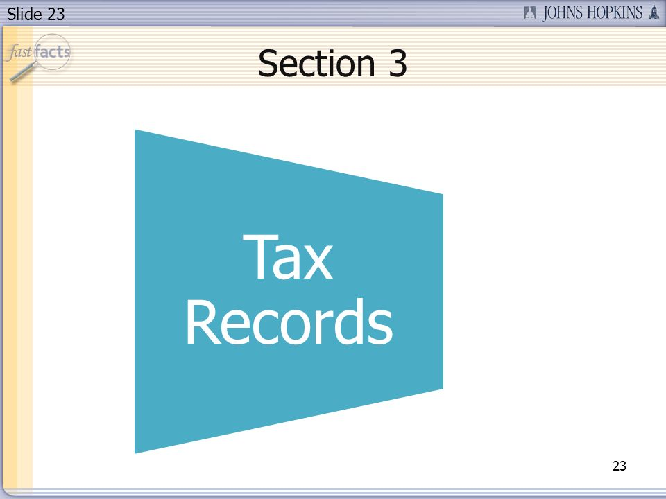 Slide 23 Section 3 23 Tax Records