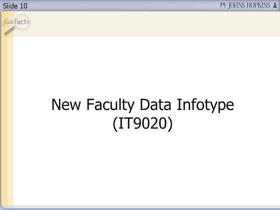 Slide 10 New Faculty Data Infotype (IT9020)
